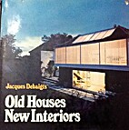 Old houses, new interiors by Jacques…