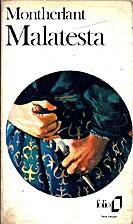 Malatesta by Henry de Montherlant
