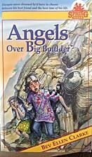 Angels Over Big Boulder by Bev Ellen Clarke