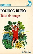 Tallo de sangre by Rodrigo Rubio