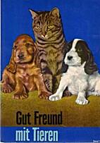 Gut Freund mit Tieren Band 1 by Diverse