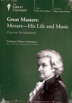 Great Masters: Mozart - His Life and Music…