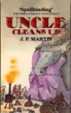 Uncle Cleans Up by J.P. Martin