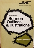 Appelman's Sermon Outlines and Illustrations…