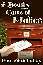 A Deadly Game of Malice by Paul Alan Fahey
