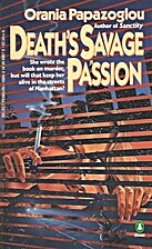 Death's Savage Passion by Orania Papazoglou