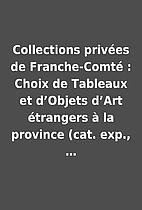 Collections privées de Franche-Comté :…