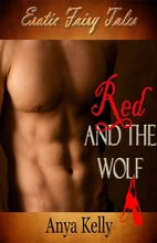 Red and the Wolf: Erotic Fairy Tales by Anya…