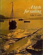 Taste for Sailing by John N C Lewis