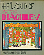 The world of Serge Diaghilev by Charles…