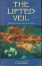 The Lifted Veil: The Book of Fantastic…