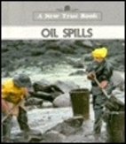 Oil Spills (New True Books: Environment) by…