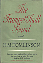 The Trumpet Shall Sound by H. M. Tomlinson