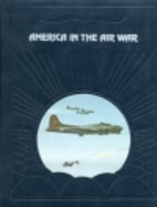 America in the Air War by Edward Jablonski
