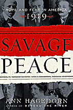 Savage Peace: Hope and Fear in America, 1919…