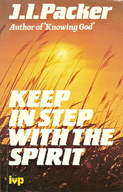 Keep in Step with the Spirit de J. I. Packer