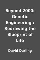 Beyond 2000: Genetic Engineering : Redrawing…