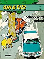 Gin & Fizz, Band 06: Schock wird gejagt by…