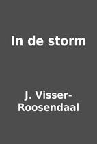 In de storm by J. Visser-Roosendaal