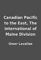 Canadian Pacific to the East, The…