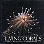 Living Corals by Douglas Faulkner