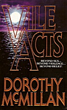 Vile Acts by Dorothy McMillan