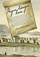 Þegar kóngur kom by Helgi Ingólfsson