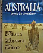 Australia: Beyond the Dreamtime by Thomas…