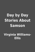 Day by Day Stories About Samson by Virginia…