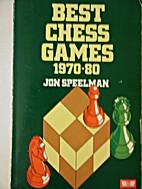 Best Chess Games, 1970-80 by Jon Speelman