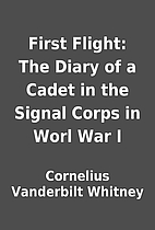 First Flight: The Diary of a Cadet in the…