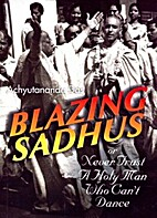 Blazing Sadhus or Never Trust a Holy Man Who…