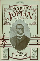 Scott Joplin and the ragtime era by Peter…