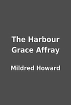 The Harbour Grace Affray by Mildred Howard