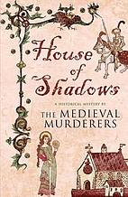 House of Shadows by The Medieval Murderers