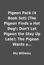 Pigeon Pack (4 Book Set) (The Pigeon Finds a…