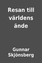 Resan till världens ände by Gunnar…
