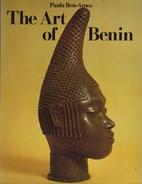 The Art of Benin by Paula Girshick Ben-Amos