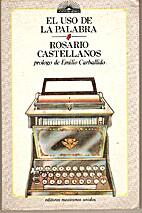 El uso de la palabra by Rosario Castellanos