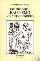 Estudos sobre erotismo no Antigo Egipto by…