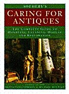 Sotheby's Caring for Antiques: The Complete…