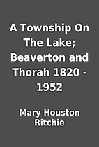 A Township On The Lake; Beaverton and Thorah…