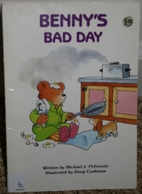 Benny's Bad Day by Michael Pellowski