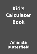 Kid's Calculater Book by Amanda Butterfield
