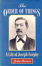 The Order of Things: A Life of Joseph Furphy…