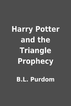 Harry Potter and the Triangle Prophecy by…