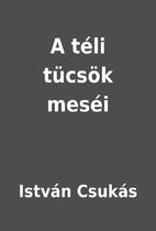 A téli tücsök meséi by István Csukás