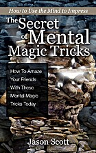 The Secret of Mental Magic Tricks: How To…