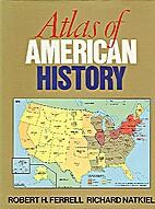 Atlas of American History by Richard Natkiel