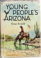 Young People's Arizona by Oren Arnold